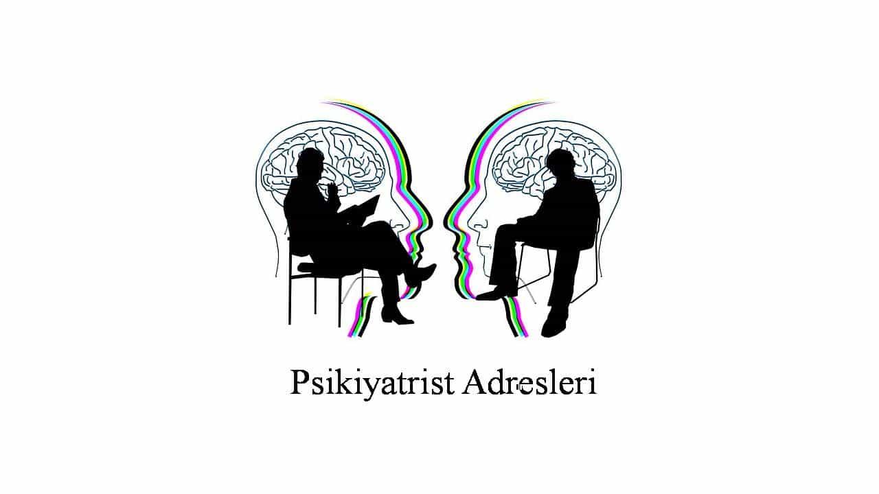 psikiyatrist adresleri - Psikiyatristler