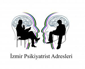 İzmir Psikiyatrist Psikiyatri Doktoru Ruh Sağlığı ve Hastalıkları Uzmanı Adresleri