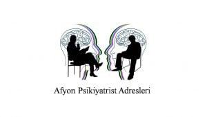 Afyon Psikiyatrist Psikiyatri Doktoru Ruh Sağlığı ve Hastalıkları Uzmanı Adresleri