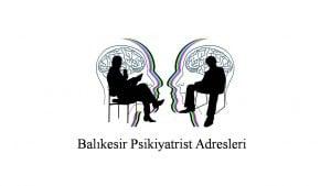 Balıkesir Psikiyatrist Psikiyatri Doktoru Ruh Sağlığı ve Hastalıkları Uzmanı Adresleri