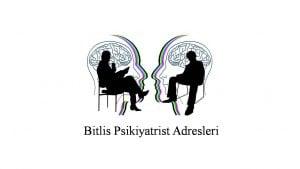 Bitlis Psikiyatrist Psikiyatri Doktoru Ruh Sağlığı ve Hastalıkları Uzmanı Adresleri