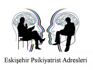 Eskişehir Psikiyatrist Psikiyatri Doktoru Ruh Sağlığı ve Hastalıkları Uzmanı Adresleri
