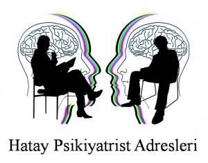 Hatay Psikiyatrist Psikiyatri Doktoru Ruh Sağlığı ve Hastalıkları Uzmanı Adresleri