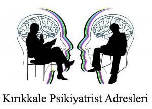 Kırıkkale Psikiyatrist Psikiyatri Doktoru Ruh Sağlığı ve Hastalıkları Uzmanı Adresleri