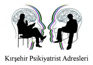 Kırşehir Psikiyatrist Psikiyatri Doktoru Ruh Sağlığı ve Hastalıkları Uzmanı Adresleri
