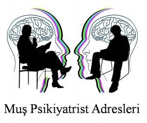 Muş Psikiyatrist Psikiyatri Doktoru Ruh Sağlığı ve Hastalıkları Uzmanı Adresleri