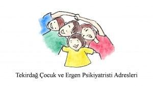 Tekirdağ Çocuk ve Ergen Ruh Sağlığı ve Hastalıkları Uzmanı, Psikiyatri Uzmanı, Psikiyatristi